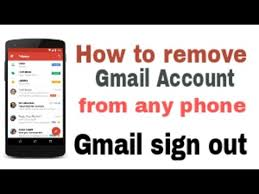 remove gmail from android how to remove gmail account from android phone how to sign out