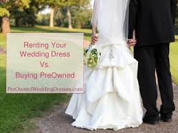 pre owned wedding dresses preownedweddingdresses sell wedding dress buy vs rent