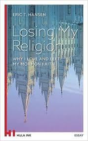 losing my religion why i love and left my mormon faith amazon co