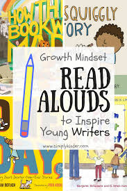 books about writing growth mindset read alouds simply kinder