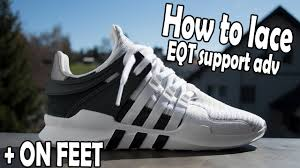 how to lace adidas eqt support adv on feet youtube