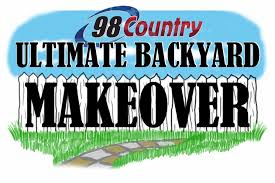 Backyard Makeover Sweepstakes by Win 98 Country U0027s Ultimate Backyard Makeover Contest