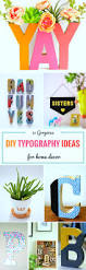 Diy Ideas For Home Decor by 31 Gorgeous Diy Typography Ideas For Home Decor Sarah Titus