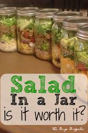 Meals In A Jar by Salad In A Jar Is It Really Worth It The Busy Budgeter