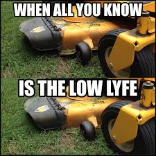 Lawn Mower Meme - now i ll complain that there is no lawnmower community on carthrottle