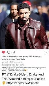 Drake Dada Meme - liked by theweeknd cashxo and 338516 others chagnepapi prada dada