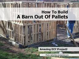 how to build a building pallet barn dailyhike wordpress com 1a jpg