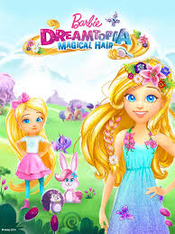 barbie dreamtopia magical hair movie barbie movies