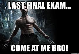 Come At Me Bro Meme Generator - last final exam come at me bro wolverine come at me bro
