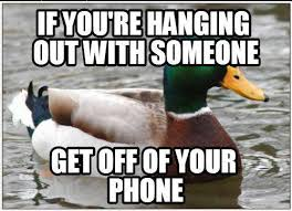 Get Off The Phone Meme - get off of your phone justpost virtually entertaining