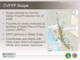 Austin Flood Plain Map by Overview Of The Central Valley Flood Protection Plan 2017 Update