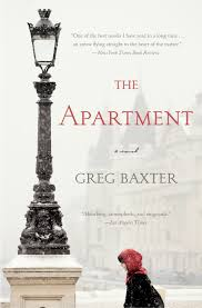 Best Time To Rent Apartments The Apartment A Novel Greg Baxter 9781455548361 Amazon Com Books