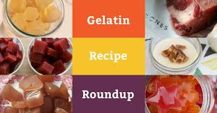 the best gelatin recipes mama natural