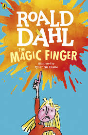the magic finger roald dahl quentin blake 9780141365404 books