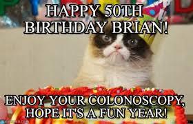 50 Birthday Meme - happy 50th birthday brian grumpy cat birthday meme on memegen