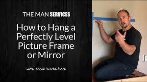 How To Hang A Picture How To Hang A Perfectly Level Picture Frame Or Mirror Youtube