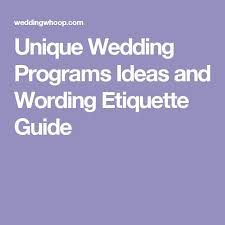 wedding program wording etiquette the 25 best wedding program etiquette ideas on