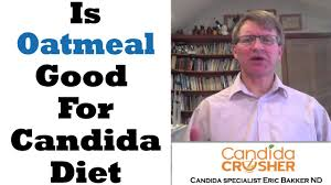 is oatmeal ok on candida diet youtube