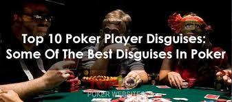 10 Person Poker Table Top 10 Poker Player Disguises Some Of The Best Disguises In Poker