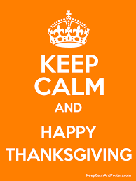 keep calm and happy thanksgiving keep calm posters