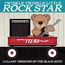 The Black Keys Everlasting Light Lullaby Versions Of The Black Keys By Twinkle Twinkle Little Rock