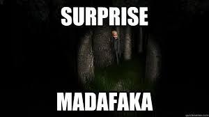 Slender Meme - surprise madafaka slender quickmeme