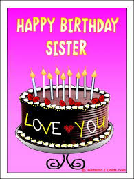 happy birthday pictures sister sisters happy birthday cards