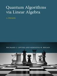richard j lipton kenneth w regan quantum algorithms via linear