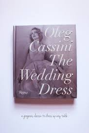 rizzoli oleg cassini and the wedding dress the next addition to