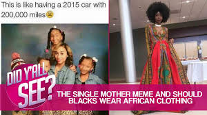 Fashion Meme - can black americans wear african clothing and teen sticks toe in