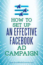 how to set up an effective facebook ad campaign social media
