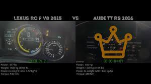 lexus rc in uae lexus rc f v8 2015 vs audi tt rs 2016 0 100 km h youtube
