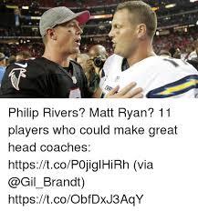 Philip Rivers Meme - philip rivers matt ryan 11 players who could make great head