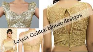 golden blouse golden blouse designs golden blouse designs to mix and
