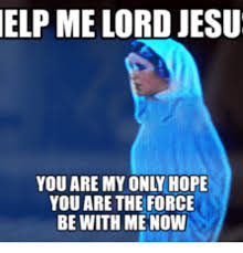 Lord Help Me Meme - 25 best memes about oh lord jesus help me oh lord jesus help