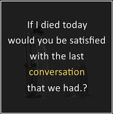 Memes For Conversation - dopl3r com memes if i died today would you be satisfied with the