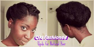 fashioned hair cute old fashioned updo for natural hair youtube