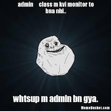 Meme Monitor - admin class m kvi monitor to bna nhi create your own meme