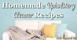 Upholstery Cleaning Products Reviews Homemade Upholstery Cleaner Recipes