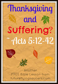 thanksgiving and suffering acts 5 12 42 free bible manners