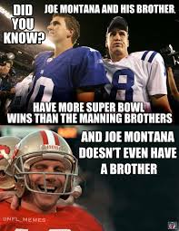 Niners Memes - joe montana and his brother have more super bowl wins than the