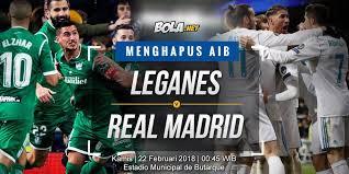 Bola Net Prediksi Leganes Vs Real Madrid 22 Februari 2018 Bola Net