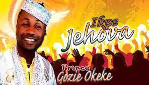 prince gozie okeke ikpe jehovah 2016 gospel
