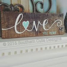 wedding sign sayings you more sign wood signs wood sign sayings wedding signs