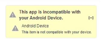 android compatible how to install incompatible android apps from play store