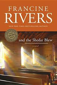 shofar blew and the shofar blew by francine rivers