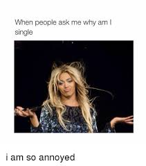 Annoyed Girl Meme - when people ask me why am single i am so annoyed girl meme on me me