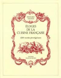 livre cuisine fran ise eloges de la cuisine 600 recettes edouard nignon