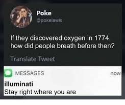Illuminati Memes - poke if they discovered oxygen in 1774 how did people breath