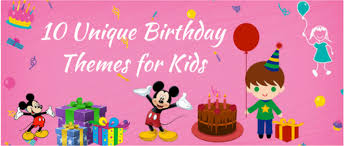 birthday themes for top 10 unique birthday themes for kids in hyderabad